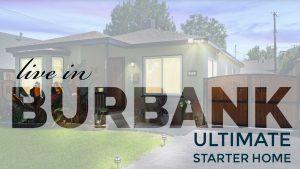 The Ultimate Burbank Starter Home