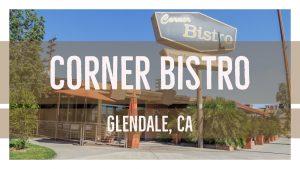 Glendale Corner Bistro Business Opportunity For Sale Best Glendale Real Estate Agent Best Glendale Realtor Glendale Real Estate Market Glendale Homes For Sale