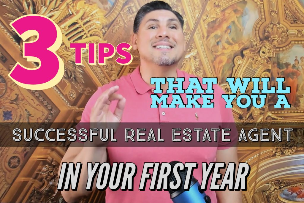 3 Tips That Will Make You A Successful Real Estate Agent in Your First Year