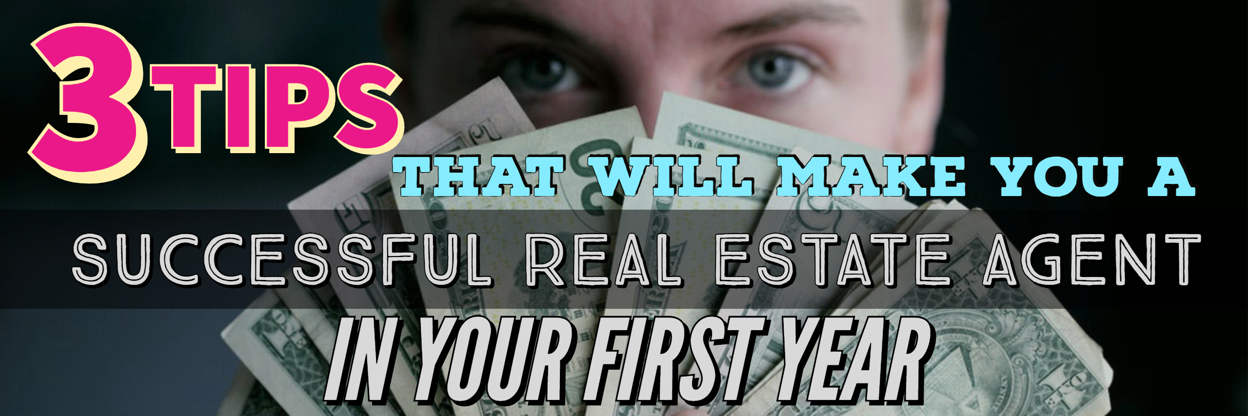 3 Tips That Will Make You A Successful Real Estate Agent in Your First Year (Banner)