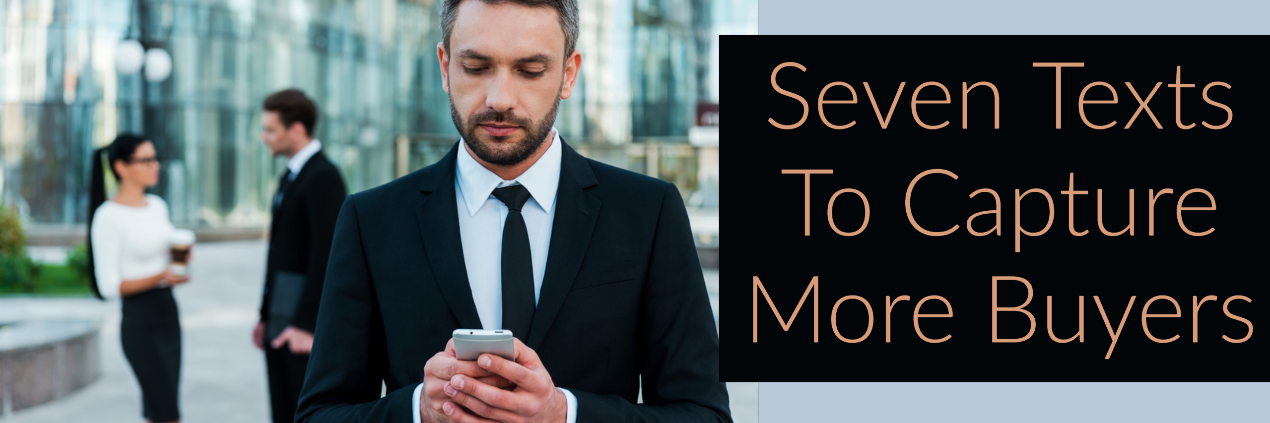 Seven Texts To Capture More Buyers best real estate agent in Los Angeles Agent Success Journal Paul Argueta