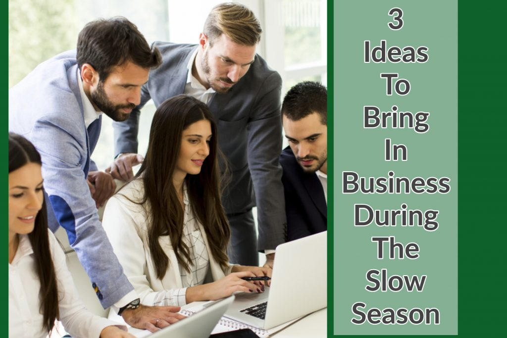 3 Ideas To Bring In Business During The Slow Season best real estate agent in Los Angeles Paul Argueta