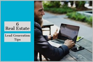 6 Real Estate Lead Generation Tips