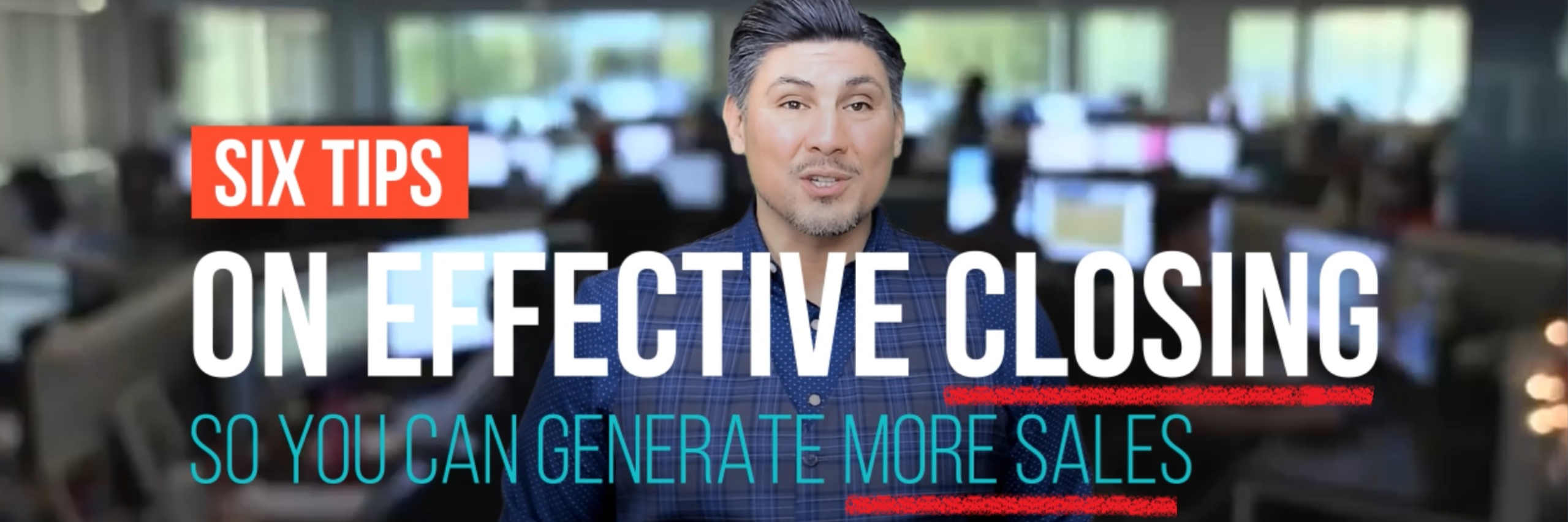 Six Tips On Effective Closing So You Can Generate More Sales
