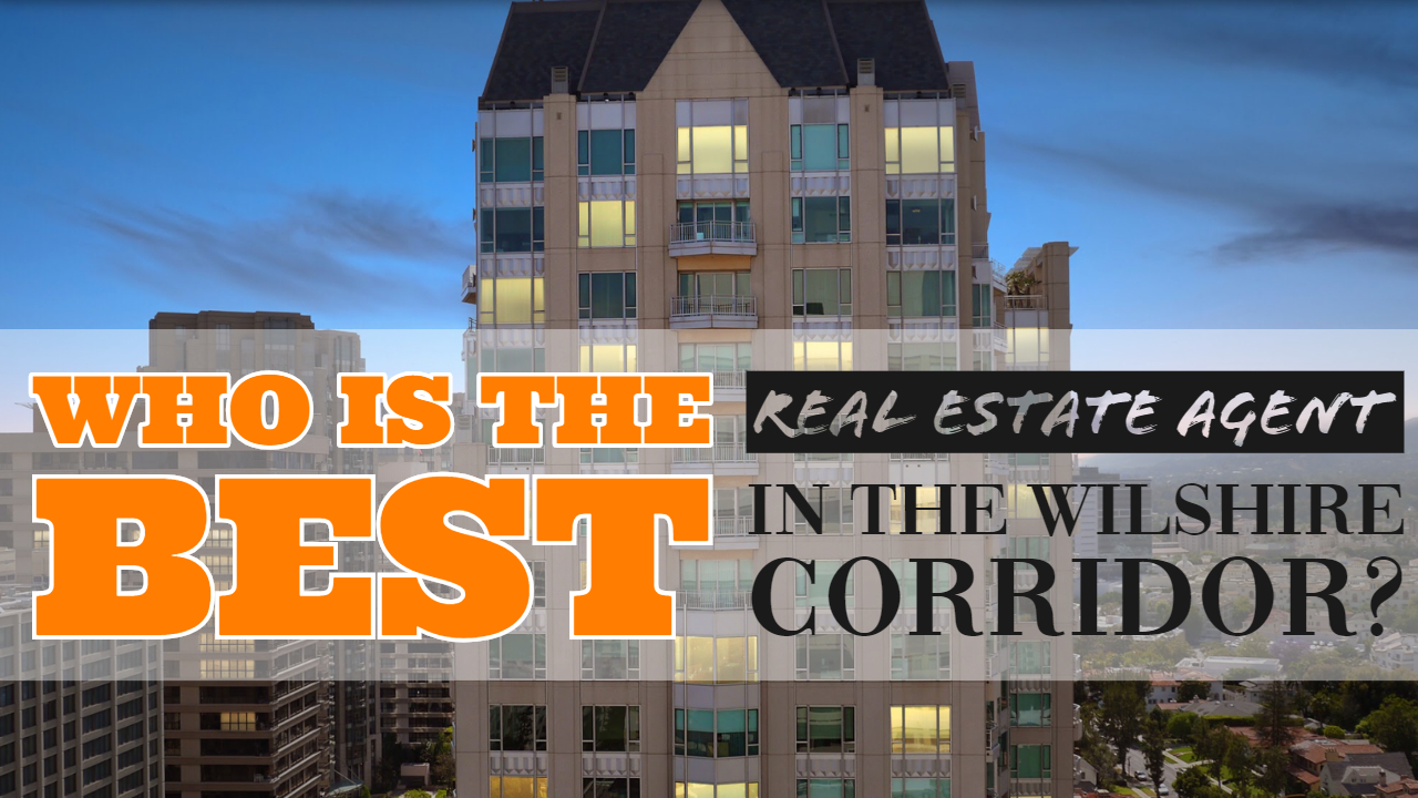 Who Is The Best Real Estate Agent In The Wilshire Corridor_